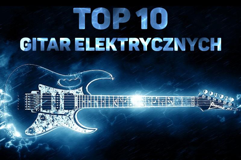 ranking gitar elektrycznych